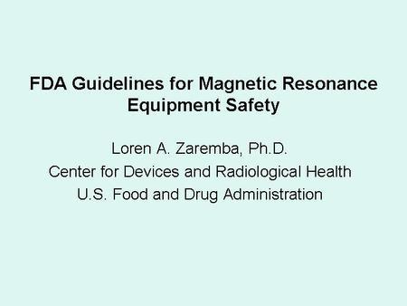 AAPM VL-CE - MRI 3: FDA Guidelines for Magnetic Resonance