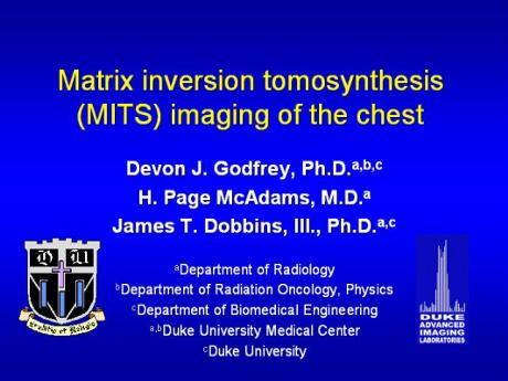 duke tomosynthesis imaging symposium Two 3d breast imaging methods, digital breast tomosynthesis (dbt) and dedicated breast ct (bct), are new emerging technologies that allow for 3d visualization of breast and have shown great.