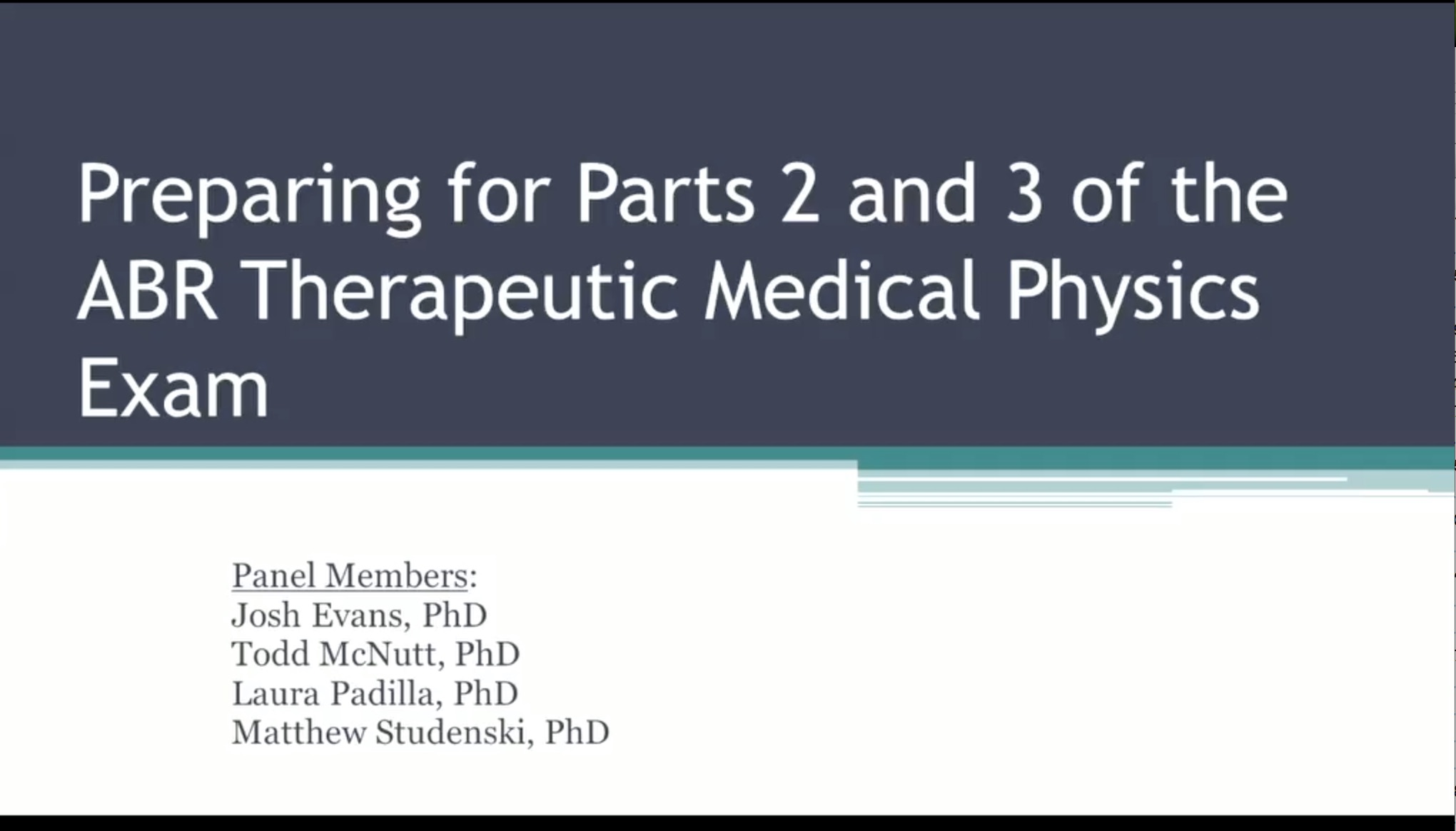 AAPM VL-PANEL DISCUSSION: Preparing for Parts 2 and 3 of the ABR