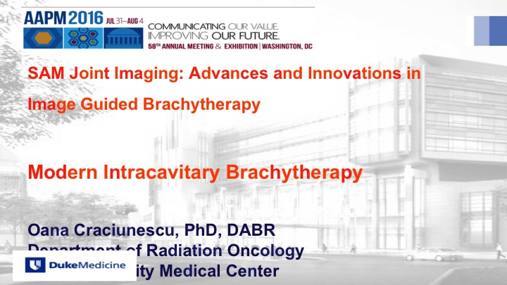 AAPM VL-Advances and Innovations in Image Guided Brachytherapy