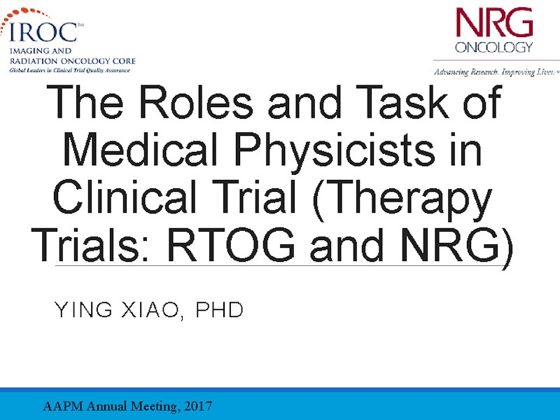 Aapm Vl The Roles And Task Of Medical Physicists In Clinical Trial